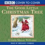 The Good Little Christmas Tree (Unabridged), by Ursula Moray Williams