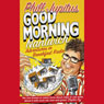 Good Morning Nantwich: Adventures in Breakfast Radio (Unabridged) Audiobook, by Phill Jupitus