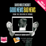 Good News, Bad News (Unabridged) Audiobook, by David Wolstencroft