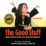 The Good Stuff: Quips and Tips on Life, Love, Work and Happiness (Unabridged), by Christine Cashen