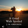 A Good Walk Spoiled (Unabridged), by J. M. Gregson