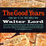 The Good Years: 1900-1914 (Unabridged), by Walter Lord