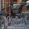 Goodbye to Dreams (Unabridged) Audiobook, by Grace Thompson
