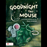 Goodnight Tiny Mouse (Unabridged) Audiobook, by Heidi Anderson