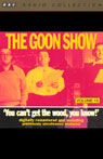 The Goon Show, Volume 10: You Cant Get the Wood, You Know!, by The Goons