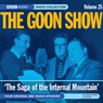 Goon Show, Volume 25: The Saga of the Internal Mountain Audiobook, by Spike Milligan