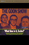 The Goon Show, Volume 9: What Time Is It, Eccles? Audiobook, by The Goons