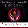 Gospel According to Oprah (Unabridged) Audiobook, by Marcia Z. Nelson