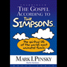 The Gospel According to the Simpsons: The Spiritual Life of the Worlds Most Animated Family (Unabridged), by Mark Pinksy