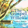 The Gospel in the Willows: Forty Meditations for the Days of Lent (Unabridged), by Leslie J. Francis