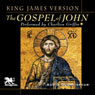 The Gospel of John: King James Version (Unabridged), by Audio Connoisseur