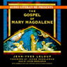 The Gospel of Mary Magdalene (Unabridged) Audiobook, by Jean-Yves Leloup