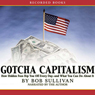 Gotcha Capitalism: How Hidden Fees Rip You Off Every Day-and What You Can Do About It (Unabridged) Audiobook, by Bob Sullivan