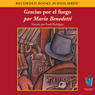 Gracias Por el Fuego (Texto Completo) (Thanks for the Fire) (Unabridged) Audiobook, by Mario Benedetti