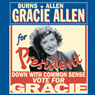Gracie for President: Burns & Allen Audiobook, by George Burns