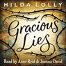 Gracious Lies: Stories by Hilda Lolly (Unabridged) Audiobook, by Hilda Lolly