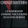 Graciously Receiving Feedback (Unabridged), by Change Masters Leadership Communications Success Series