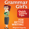 Grammar Girls Quick and Dirty Tips for Better Writing (Unabridged), by Mignon Fogarty