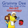 Grammy Dee Solves the Case of the Red-Hot Screamies (Unabridged) Audiobook, by Diane Head