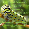 The Grand Adventure of Cate R. Pillar (Unabridged) Audiobook, by Hazel S. Muller