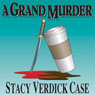 A Grand Murder (Unabridged), by Stacy Verdick Case