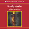 Grandes miradas (Big Gazes (Texto Completo)) (Unabridged), by Alonso Cueto