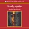 Grandes miradas (Big Gazes (Texto Completo)) (Unabridged), by Alonso Cueto