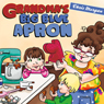 Grandmas Big Blue Apron (Unabridged) Audiobook, by Chris Morgan