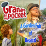 Grandpa in My Pocket: A Garden Full of Beasts (Unabridged), by Mellie Buse