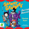 Granny Grabbers Daring Rescue (Unabridged), by Charlotte Haptie