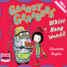 Granny Grabbers Whizz Bang World (Unabridged) Audiobook, by Charlotte Haptie
