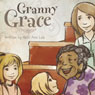 Granny Grace (Unabridged), by Ruth Ann Lea
