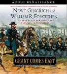 Grant Comes East (Unabridged) Audiobook, by Newt Gingrich