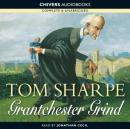 Grantchester Grind (Unabridged), by Tom Sharpe
