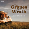 The Grapes of Wrath (Dramatised), by John Steinbeck