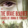 The Grave Blogger (Unabridged), by Donna D. Fontenot