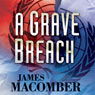 A Grave Breach (Unabridged) Audiobook, by James Macomber