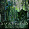 Grave Intentions (Unabridged) Audiobook, by Ty Schwamberger