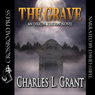 The Grave: An Oxrun Station Novel, Book 4 (Unabridged), by Charles L. Grant