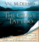 The Grave Tattoo (Unabridged), by Val McDermid