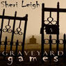 Graveyard Games (Unabridged) Audiobook, by Sheri Leigh