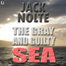 The Gray and Guilty Sea: A Garrison Gage Mystery (Unabridged) Audiobook, by Jack Nolte