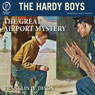 The Great Airport Mystery: The Hardy Boys, Book 9 (Unabridged) Audiobook, by Franklin W. Dixon