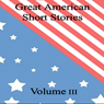 Great American Short Stories: Volume 3 (Unabridged) Audiobook, by Mark Twain