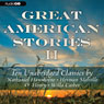 Great American Stories II: Ten Unabridged Classics (Unabridged) Audiobook, by Herman Melville