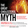 The Great Cholesterol Myth: Why Lowering Your Cholesterol Wont Prevent Heart Disease - and the Statin-Free Plan That Will (Unabridged) Audiobook, by Stephen T. Sinatra