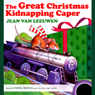 The Great Christmas Kidnapping Caper (Unabridged), by Jean Van Leeuwen