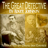 The Great Detective: The Private Life of Sherlock Holmes (Unabridged) Audiobook, by Roger Johnson