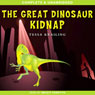 The Great Dinosaur Kidnap (Unabridged) Audiobook, by Tessa Krailing