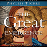 Great Emergence: How Christianity is Changing and Why (Unabridged), by Phyllis Tickle